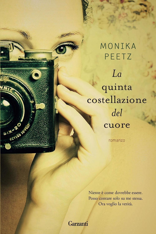 Monika Peetz . La quinta costellazione del cuore . Garzanti